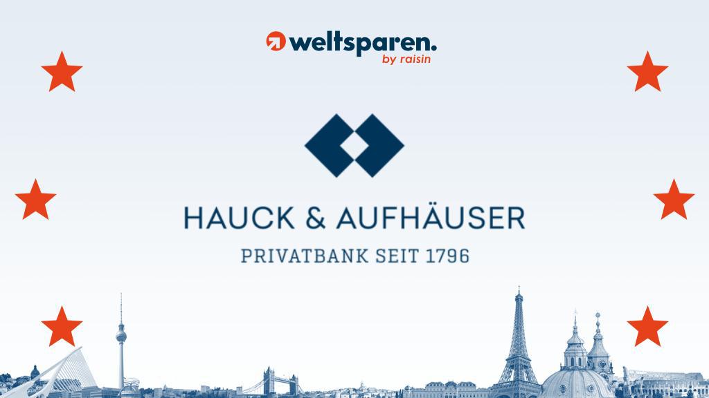 Privatbank Hauck & Aufhäuser bietet seinen Kunden Drittbank-Angebote des Zinsportals WeltSparen für aktuelle Liquiditätsbestände